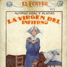 Libros antiguos: ALFONSO VIDAL Y PLANAS, LA VIRGEN DEL INFIERNO, MADRID, EL TEATRO MODERNO Nº 123, 14-1-1928.. Lote 32470754