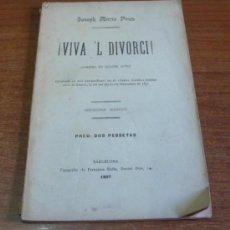 Libros antiguos: ¡VIVA'L DIVORCI! COMEDIA EN QUATRE ACTES. JOSEPH MARÍA POUS. 1897.. Lote 33219634