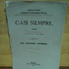 Libros antiguos: CASI SIEMPRE - DRAMA EN UN ACTO Y EN VERSO - SALVADOR CARRERAS 1879. Lote 33474670