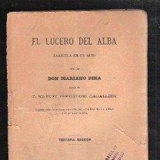 Libros antiguos: EL LUCERO DEL ALBA POR MARIANO PINA - TERCERA EDICION. IMPRENTA DE JOSE RODRIGUEZ, MADRID 1890. Lote 33848018