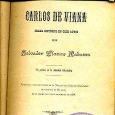 Libros antiguos: SALVADOR LLANAS RABASSA : CARLOS DE VIANA - DRAMA HISTÓRICO (MATARÓ, 1889). Lote 33898660