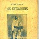 Libros antiguos: SERAFÍ PITARRA : LOS SEGADORS (1907) TEATRE CATALÀ. Lote 33962703