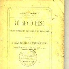 Libros antiguos: SERAFÍ PITARRA / ENRICH CARRERAS : O REY O RES (1866) TEATRE CATALÀ. Lote 33962824