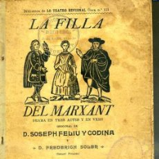 Libros antiguos: S. FELIU Y CODINA / FREDERICH SOLER - PITARRA : LA FILLA DEL MARXANT (1898) TEATRE CATALÀ. Lote 33962932