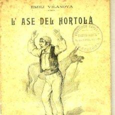 Libros antiguos: EMILI VILANOVA : L'ASE DE L'HORTOLÀ (1893) TEATRE CATALÀ. Lote 33967691