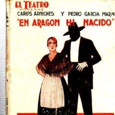 Libros antiguos: EL TEATRO MODERNO, EN ARAGÓN HE NACIDO, PRENSA MODERNA, MADRID, AÑO III, 1927, Nº 82. Lote 34134321