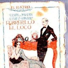 Libros antiguos: EL TEATRO REVISTA SEMANAL FEBRERILLO EL LOCO DE S.Y J. ALVAREZ QUINTEROS, MADRID, AÑO I, 1925, Nº 9. Lote 34134344