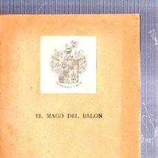 Libros antiguos: LA FARSA, EL MAGO DEL BALÓN, AÑO IX, 1935, Nº 400. Lote 34134352