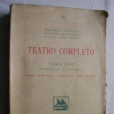Libros antiguos: TEATRO COMPLETO. TOMO XVII. ÁLVAREZ QUINTERO, SERAFÍN Y JOAQUÍN. 1926. Lote 34164796