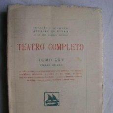 Libros antiguos: TEATRO COMPLETO. TOMO XXV. ÁLVAREZ QUINTERO, SERAFÍN Y JOAQUÍN. 1928. Lote 34164807