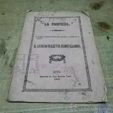 Libros antiguos: 1624.- REUS-TEATRO-LA PROFECIA-ANTONIO MALLI Y DON RAMON LLADRO. Lote 34442747