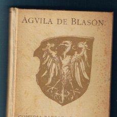 Libros antiguos: AGUILA DE BLASON: COMEDIA BARBARA DIVIDIDA EN CINCO JORNADAS. LA ESCRIBIO DON RAMON DEL VALLE-INCLAN. Lote 34549818