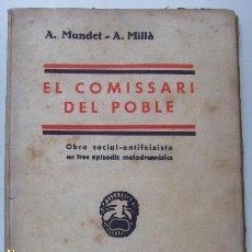Libros antiguos: EL COMISSARI DEL POBLE , OBRA SOCIAL - ANTIFEIXISTA 1936. Lote 34741507