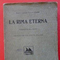 Libros antiguos: LA RIMA ETERNA. COMEDIA EN DOS ACTOS. SERAFÍN Y JOAQUÍN ÁLVAREZ QUINTERO. Lote 34993225