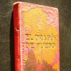 Libros antiguos: EL DRAGON DE FUEGO / JACINTO BENAVENTE / 1910. Lote 35020900