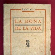 Libros antiguos: AMICHATIS. LA DONA DE LA VIDA. 1926. Lote 35139692
