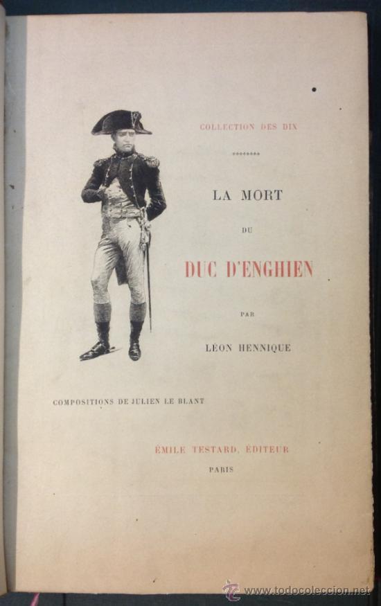 Libros antiguos: LA MORT DU DUC DENGHIEN, PAR LEON HENNIQUE. 1895. VER DESCRIPCION Y FOTOS. VER ENCUADERNACION. - Foto 4 - 35200132