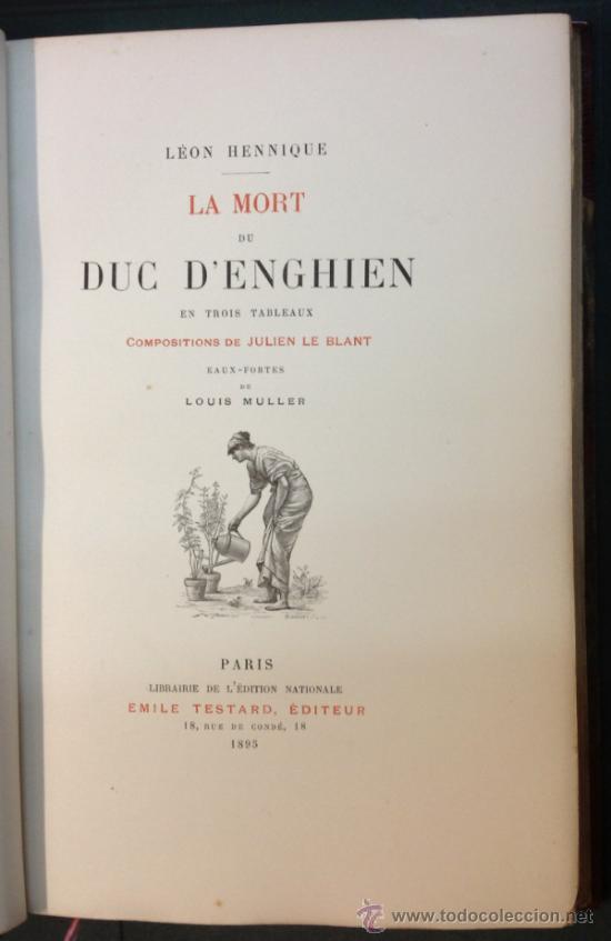 Libros antiguos: LA MORT DU DUC DENGHIEN, PAR LEON HENNIQUE. 1895. VER DESCRIPCION Y FOTOS. VER ENCUADERNACION. - Foto 5 - 35200132