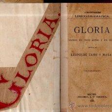 Libros antiguos: GLORIA, COMEDIA EN TRES ACTOS Y EN VERSO, LEOPOLDO CANO Y MASAS, MADRID 1888, 151PÁGS, 14X19CM. Lote 35610271