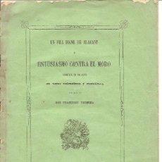 Libros antiguos: COMEDIA UN FILL DIGNE DE ALACANT O ENTUSIASMO CONTRA EL MORO - FRANCISCO TORDERA - ALICANTE AÑO 1860. Lote 147623456