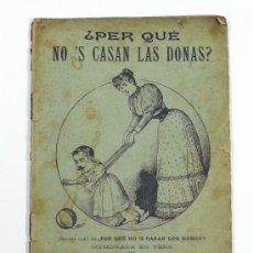 Libros antiguos: PER QUÉ NO ES CASEN LES DONES? C. GUMÀ, ILUSTRAT PER MANUEL MOLINÉ. 13X21 CM.. Lote 63174886