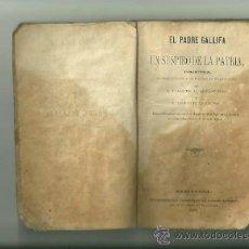 Libros antiguos: 1712.- GUERRA DE LA INDEPENDENCIA-EL PADRE GALLIFA O UN SUSPIRO DE LA PATRIA-ESPARRAGUERA. Lote 35631796