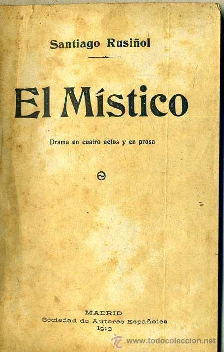 SANTIAGO RUSIÑOL : EL MÍSTICO (1913) (Libros antiguos (hasta 1936), raros y curiosos - Literatura - Teatro)
