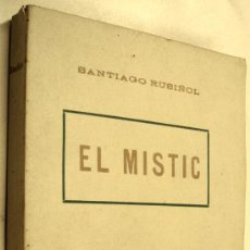 Libros antiguos: EL MISTIC - SANTIAGO RUSIÑOL - DRAMA EN QUATRE ACTES. Lote 35763639
