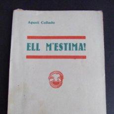 Libros antiguos: ELL M'ESTIMA POR AGUSTI COLLADO AÑO 1933 COMEDIA EN DOS ACTOS. Lote 27432759