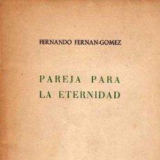 Livres anciens: PAREJA PARA LA ETERNIDAD / FERNANDO FERNAN GOMEZ. Lote 37080136