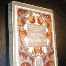 Libros antiguos: ROSA DE FRANCIA / MARQUINA, EDUARDO Y FERNÁNDEZ ARDAVIN, LUIS.. Lote 36299275