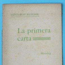 Libros antiguos: LA PRIMERA CARTA. SANTIAGO RUSIÑOL. MONÒLEG. TIPOGRAFIA L'AVENÇ. BARCELONA, 1907. .. Lote 36444660