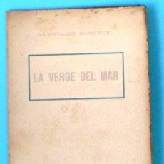 Libros antiguos: LA VERGE DEL MAR. SANTIAGO RUSIÑOL. ANTONI LOPEZ EDITOR, SIN FECHA.. Lote 36469012