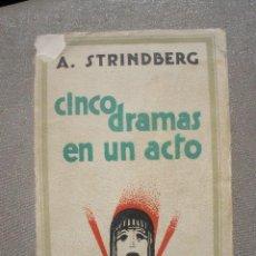 Libros antiguos: CINCO DRAMAS EN UN ACTO. AGUSTO STRINDBERG. 1ª EDICIÓN. 1929 MUNDO LATINO. Lote 36473469