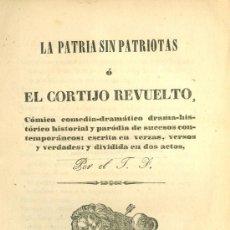 Libros antiguos: F.J. LA PATRIA SIN PATRIOTAS. CÓMICA COMEDIA DRAMÁTICA.... MADRID, 1843. S5. Lote 36582268