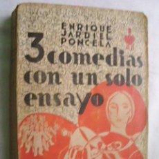 Libros antiguos: 3 COMEDIAS CON UN SOLO ENSAYO. JARDIEL PONCELA, ENRIQUE. 1934. Lote 36954012
