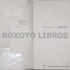Libros antiguos: JOSÉ BERGAMÍN. MANGAS Y CAPIROTES (ESPAÑA EN SU LABERINTO TEATRAL DEL XVII). 1ª ED. 1933. Lote 37109617