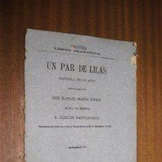 Libros antiguos: UN PAR DE LILAS / DON RAFAEL MARÍA LIERN - MÚSICA DE D. CARLOS MANGIAGALLI / MADRID 1881. Lote 37598677