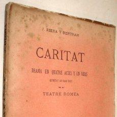Libros antiguos: 1872 CARITAT DRAMA EN QUATRE ACTES Y EN VERS - RIERA Y BERTRAN *. Lote 37715955