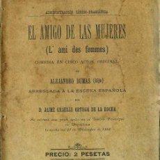 Libros antiguos: ALEJANDRO DUMAS / JAIME GRAELLS ORTEGA DE LA ROCHA : EL AMIGO DE LAS MUJERES (1899). Lote 37868864