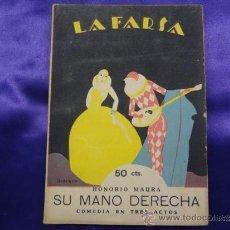 Libros antiguos: SU MANO DERECHA.HONORIO MAURA.LA FARSA.Nº 20.1928. Lote 37995322