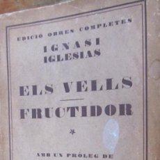 Libros antiguos: ELS VELLS/FRUCTIDOR DE IGNASI IGLESIAS (JUVENTUD). Lote 38477075