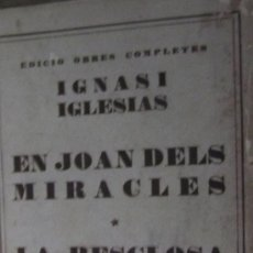Libros antiguos: EN JOAN DELS MIRACLES I LAS RESCLOSA DE IGNASI IGLESIAS. Lote 38525101