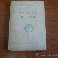 Libros antiguos: LA NIT DE L'AMOR, DRAMA LIRIC EN UN ACTE. RUSIÑOL, SANTIAGO. 1905. SEGONA EDICIÓ. PAPER DE FIL.. Lote 38530789