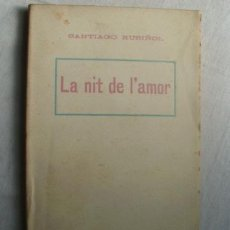 Libros antiguos: LA NIT DE L´AMOR. RUSIÑOL, SANTIAGO. . Lote 38756787