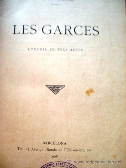 Libros antiguos: LES GARCES (COMEDIA EN TRES ACTES). 1906 - Foto 2 - 39043230