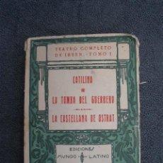 Libros antiguos: HENRIK IBSEN. TEATRO COMPLETO. TOMO I MUNDO LATINO 1929. CATALINA; LA TUMBA DEL GUERRERO; LA CASTELL. Lote 39059215