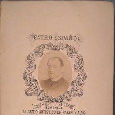 Libros antiguos: HOMENAJE AL GENIO ARTISTICO DE RAFAEL CALVO. NOVIEMBRE DE 1888. TEATRO ESPAÑOL. CON DEDICATORIAS. Lote 39078470