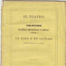 Libros antiguos: UN TOPO Y UN GAVILAN. COMEDIA EN UN ACTO Y EN PROSA, ORIGINAL DEL LICENCIADO VIDRIERA.. Lote 39152687