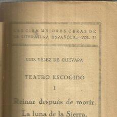 Libros antiguos: REINAR DESPUÉS DE MORIR. LA LUNA DE LA SIERRA. LUIS VÉLEZ DE GUEVARA. MADRID. MUY ANTIGUO. Lote 39402561